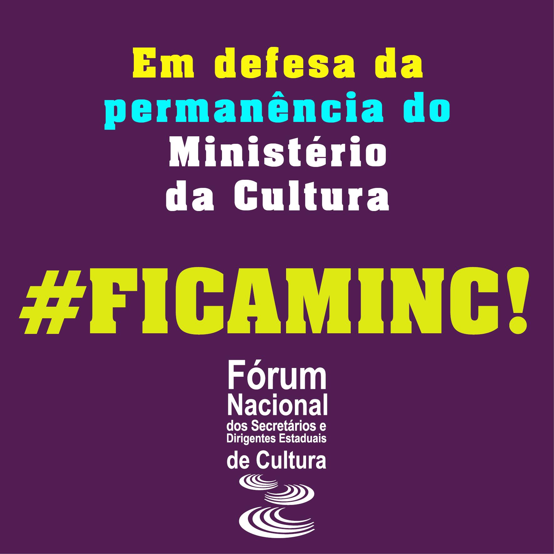 """Fórum Nacional dos Secretários de Cultura dos Estados lança Carta """"Fica, MinC!"""""""