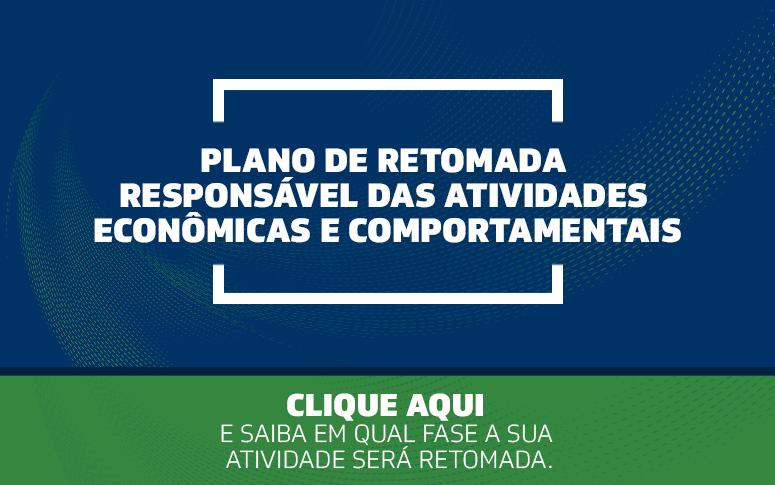 Plano de Retomada Responsável das Atividades Econômicas e Comportamentais: confira os protocolos setoriais