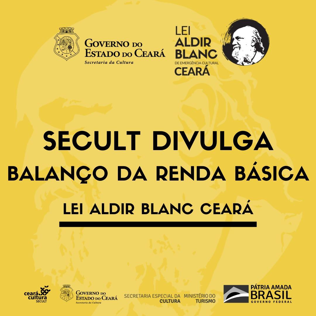 Transparência: Secult divulga balanço da Renda Básica referente à Lei Aldir Blanc no Ceará