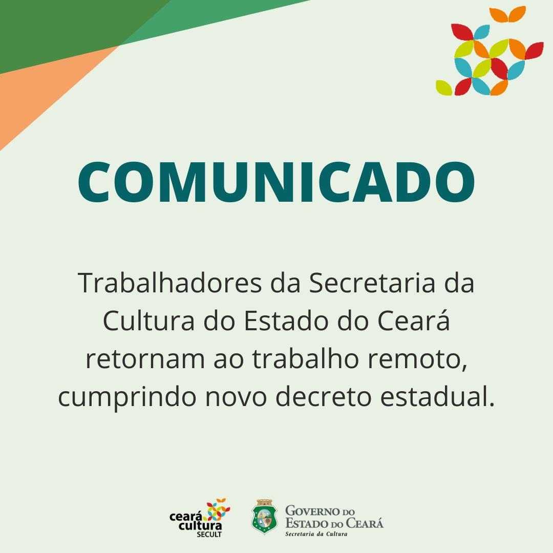 Comunicado – Trabalhadores(as) da Secult Ceará retornam ao trabalho remoto, cumprindo novo decreto estadual